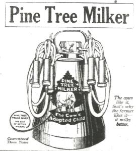 Pine Tree Milker ad